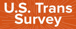 NCTE's U.S. Trans Survey